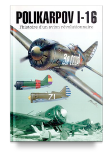 Polikarpov I-16 The History Of A Revolutionary Aircraft  - 1