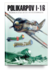 Polikarpov I-16 The History Of A Revolutionary Aircraft - 1/5
